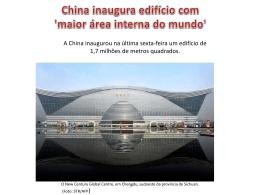 China inaugura edifício com `maior área interna do mundo`