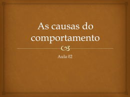 As causas do comportamento