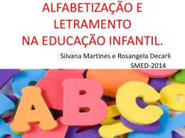 AMBIENTE ALFABETIZADOR NA EDUCAÇÃO INFANTIL. Silvana