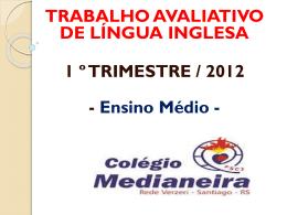 1 º TRIMESTRE / 2012 ENSINO MÉDIO DO COLÉGIO MEDIANEIRA