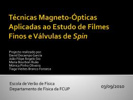 Técnicas Magneto-Ópticas para o Estudo de Filmes Finos e