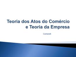 Teoria da Empresa e Teoria dos Atos do Comércio