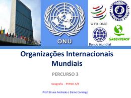 9_A_e_B_Percurso_3_Organizacoes_Internacionais_Mundiais