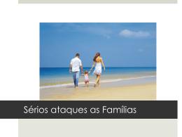 Sérios ataques as Famílias