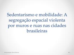 Sedentarismo e mobilidade: A segregação espacial violenta
