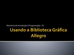 Usando a Biblioteca Grafica Allegro
