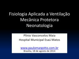 Fisiologia Aplicada a Ventilação Mecânica Protetora em Neonatologia