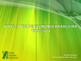 VINTE ANOS DA ECONOMIA BRASILEIRA