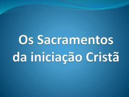 Os Sacramentos da iniciação Cristã - Curso de Teologia