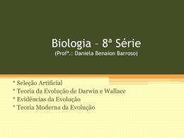 Biologia * 8ª Série (Profª.: Daniela Benaion Barroso)