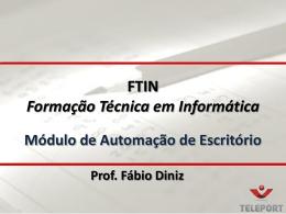 FTIN – FORMAÇÃO TÉCNICA EM INFORMÁTICA Criando Macro