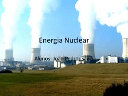 Energia Nuclear - João Pedro e Sávio
