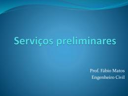 Serviços Preliminares Cont.