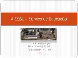 A ESSL * Serviço de Educação