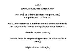 ECONOMIA NORTE-AMERICANA PIB: US$ 15 trilhões (dados: FMI