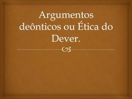 Argumentos deônticos ou Ética do Dever.