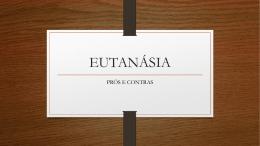 Eutanásia: Prós e Contras