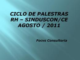 CICLO DE PALESTRAS RH * SINDUSCON/CE AGOSTO / 2011