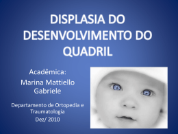 DISPLASIA DO DESENVOLVIMENTO DO QUADRIL