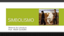 Material de Literatura Prof. HIDER OLIVEIRA SIMBOLISMO