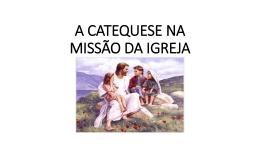 A CATEQUESE NA MISSÃO DA IGREJA