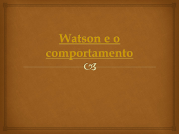 Watson e o comportamento.