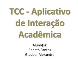 Apresentação TCC - Aplicativo de Interação Acadêmica