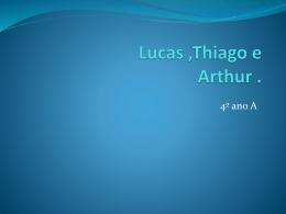 Lucas ,Thiago E Arthur 4