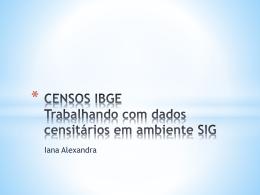 CENSO 2010: Trabalhando com dados censitários em ambiente SIG