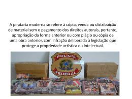 A pirataria moderna se refere à cópia, venda ou distribuição de