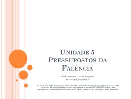 Unidade 5 Pressupostos da Falência
