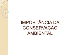 IMPORTÂNCIA DA CONSERVAÇÃO AMBIENTAL