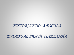 Historiando a Escola Estadual Santa Terezinha