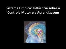 Sistema Límbico: Influência sobre o Controle Motor e a Aprendizagem