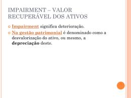 IMPAIRMENT * VALOR RECUPERÁVEL DOS ATIVOS