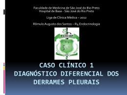 Caso Clínico 1 Diagnóstico Diferencial dos Derrames pleurais
