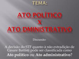 Tema: Ato Político X Ato Administrativo