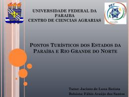 Pontos Turísticos dos Estados da Paraíba e Rio Grande