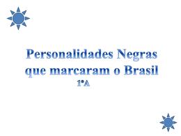 Personalidades Negras que marcaram o Brasil
