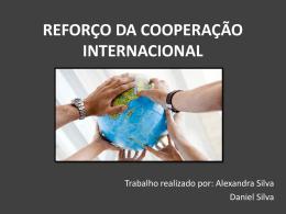 REFORÇO DA COOPERAÇÃO INTERNACIONAL