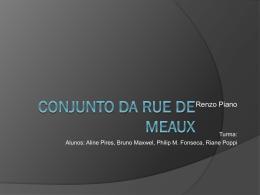 Apresentação Conjunto da Rue de Meaux