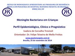 Meningite Bacteriana em Crianças Perfil Epidemiológico, Clínico e