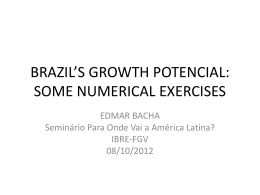 brazil*s growth potencial: some numerical exercises
