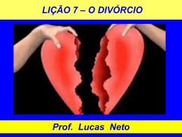 2T_2013_Lição 7_O Divórcio - Prof. Lucas Neto