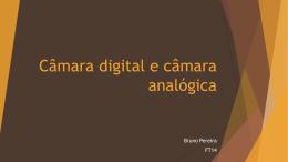 Câmara digital e câmara analógica