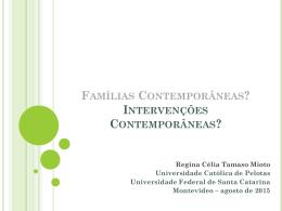 Famílias Contemporâneas? Intervenções Contemporâneas?