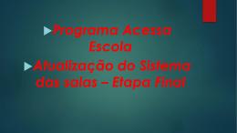 Apresentação ACESSA ESCOLA - Diretoria de Ensino