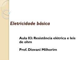 RESISTÊNCIA ELÉTRICA E LEIS DE OHM