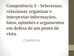 Competência 3 – Selecionar, relacionar, organizar