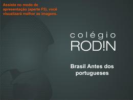 Brasil Antes dos portugueses Assista no modo de apresentação